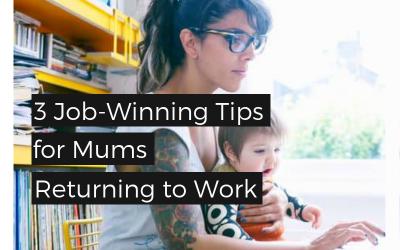 3 Job-Winning Tips for Mums Returning to Work
